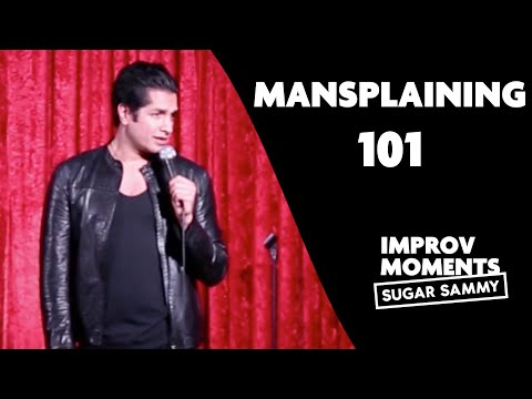 Mansplaining 101: Crowd work | Sugar Sammy