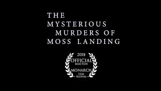 THE MYSTERIOUS MURDERS OF MOSS LANDING - Official Trailer (2018)