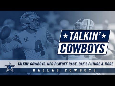 Talkin' Cowboys: NFC Playoff Race, Dak's Future & More   Dallas Cowboys 2018