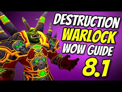 Destruction Warlock PvE Guide 8.1 | Talents & Rotation | World of Warcraft Battle for Azeroth