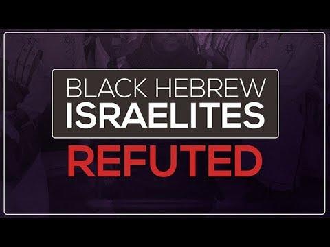 Black Hebrew Israelites Refuted - 119 Ministries