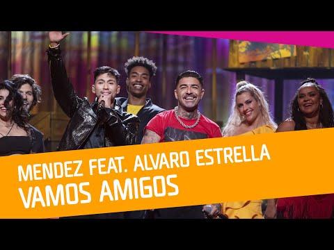 Mendez feat. Alvaro Estrella – Vamos amigos