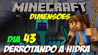 Minecraft - DIMENSÕES #43 - Derrotando a hidra e mapa bizarro