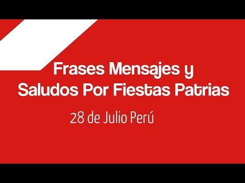 Frases Mensajes Y Saludos Por Fiestas Patrias 28 De Julio