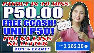 FREE P50 GCASH! PAYOUT IN 10 mins.   PILI KA LANG NG LETTER   SOBRANG DALI! NEW APP! 101% LEGIT
