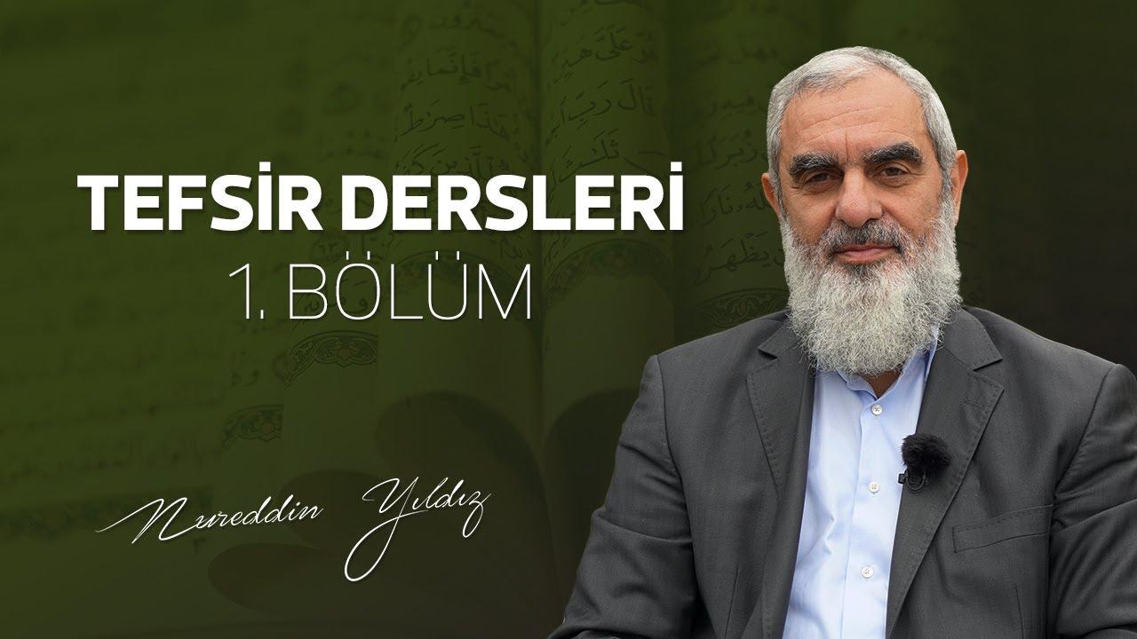 1) Tefsir Dersleri 1. Bölüm | Nureddin Yıldız - sosyaldoku.com