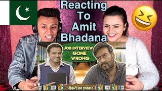 Job Interview Gone Wrong Feat Ajay Devgn x Amit Bhadana| REACTED BY PAKISTANIS |