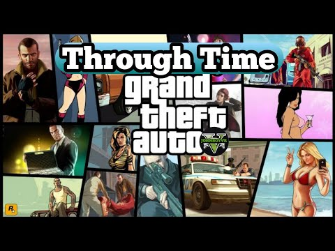 Through Time With GTA The Complete History