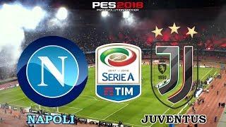 PES 2018 - Napoli x Juventus | Serie A TIM | Gameplay. PS4