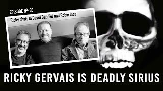 RICKY GERVAIS IS DEADLY SIRIUS #030