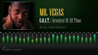 Mr. Vegas G.O.A.T. Greatest of All Time Body Talk Riddim 2018 Release HD.mp3