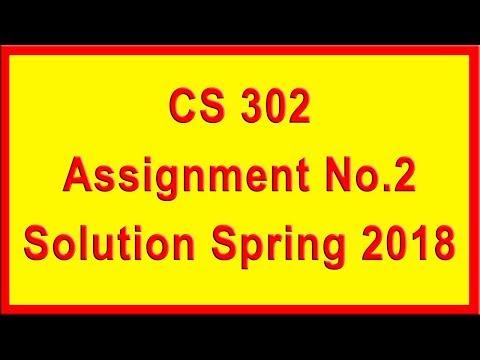 CS302 Assignment 2 Solution Spring 2018 | Virtual University | A4E