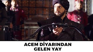 Sultan Murad'a Acem Diyarından Gelen Yay!   Muhteşem Yüzyıl Kösem