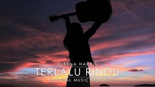 Eleena Harris - Terlalu Rindu (Official Music Video)