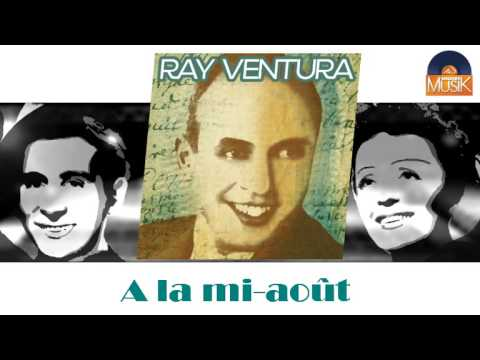 Ray Ventura - A la mi août (HD) Officiel Seniors Musik