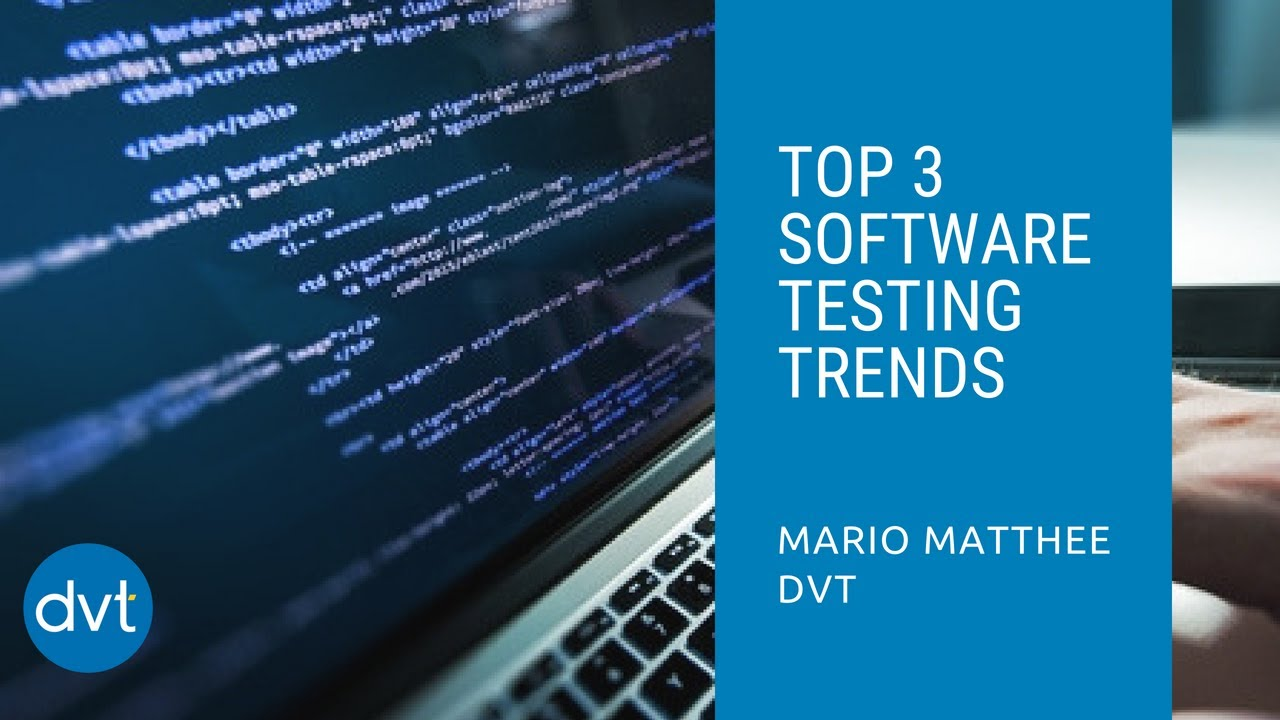 Top 3 software testing trends identified in 2018