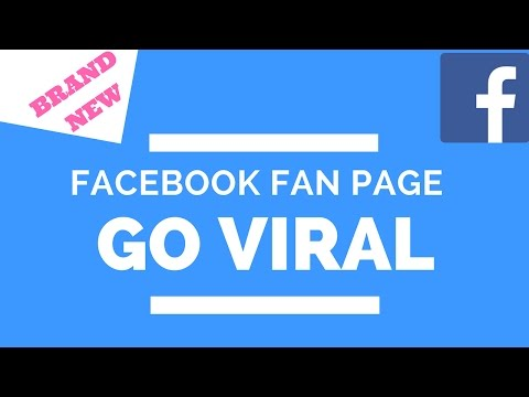 How To Make A Facebook Fan Page In 2017 That Go Viral On Com