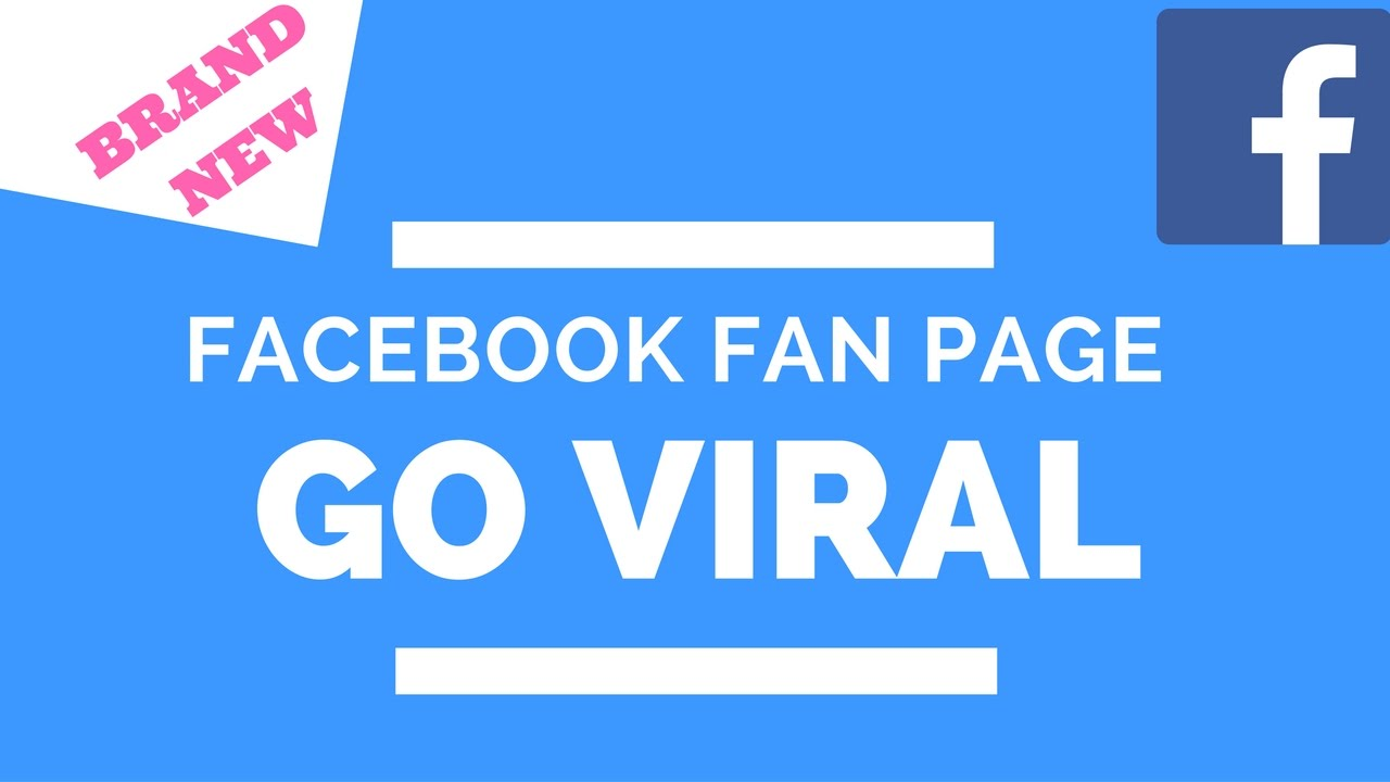 How To Make A Facebook Fan Page In 2017 That Go Viral On Complete Autopilot 10d241582b3e