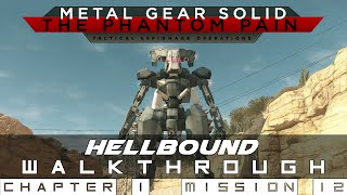 MGSV: The Phantom Pain Mission 12 Hellbound All Objectives Walkthrough