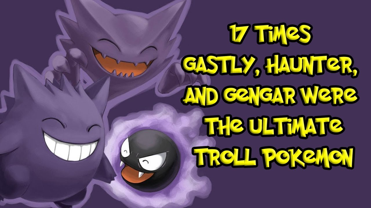 0c2fbb23 17 Times Gastly, Haunter, and Gengar Were The Ultimate Troll Pokemon ...