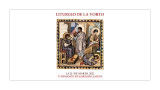 La Liturgio de la Vorto — 5a Dimanĉo de Karesmo, jaro B — 21.03.2021
