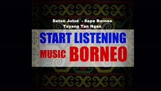 Download lagu Datun Julud Sape Borneo Tuyang Tan Ngan Music Borneo MP3