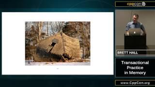 "CppCon 2015: Brett Hall ""Transactional Memory in Practice"""