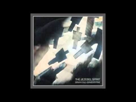 Brian Eno & David Byrne - The Jezebel Spirit