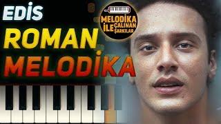 Edis - Roman   Melodika Notaları 🎵 (Melodika ile Çalınan Şarkılar #8 )