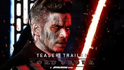 """Lord Vader: A Star Wars Story (2020) - Teaser Trailer Concept """"The Rise of Darth Vader"""""""