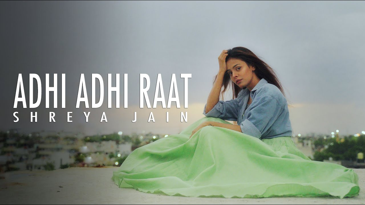 Adhi Adhi raat | Bilal Saeed | Female Cover | Shreya Jain | Vitae Preno | Prasoon Srivastava