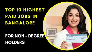 Top 10 HIGHEST Paid JOBS in Bangalore for NON – Degree Holders - WORLD TALKS