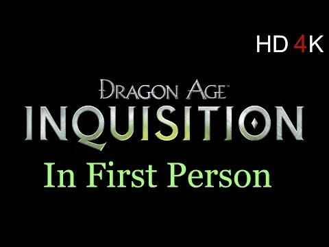 Dragon Age : Inquisition PC ( First Person Mod ) HD 4K