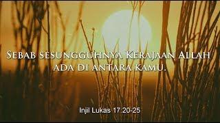 Sebab sesungguhnya Kerajaan Allah ada di antara kamu.