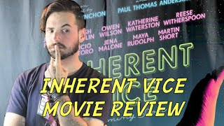 INHERENT VICE MOVIE REVIEW!!!