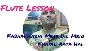 Kabhi Kabhi Mere Dil Mein l Khayal Aata Hai l Kabhi Kabhi l Mukesh l Lata l Flute Lesson