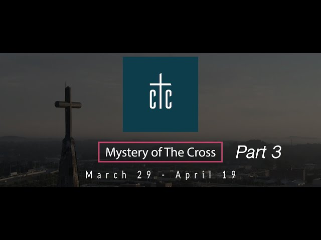 Mystery of The Cross - Part 3