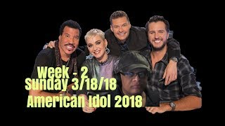 American Idol 2018 - SUNDAY 3/18/18   Week 2 - Review