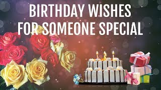 Birthday Wishes for Someone Special, Happy Birthday Wishes Ecard