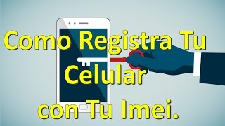 Como Registrar Tu Celular en Colombia. Imei
