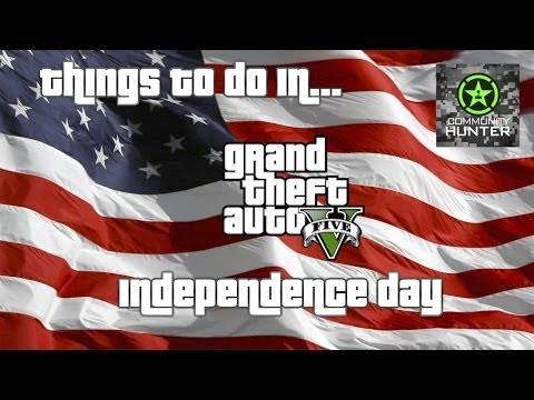 Things to do in... GTA V - Independence Day