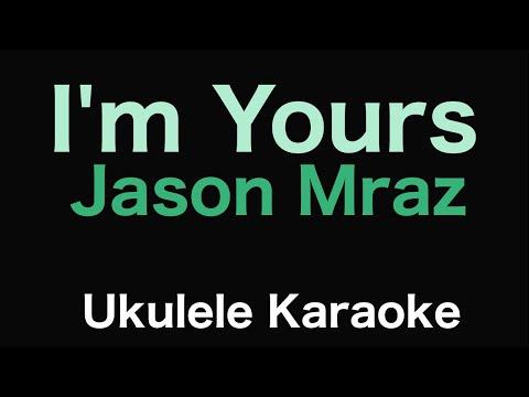 I'm Yours - Jason Mraz   Ukulele Karaoke
