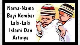 Nama-Nama Bayi Kembar Laki-Laki Islami dan Artinya