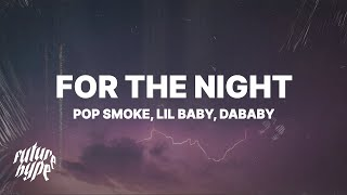 "Pop Smoke - For The Night (Lyrics) ft. Lil Baby & DaBaby ""If I call you bae, you bae for the day"""