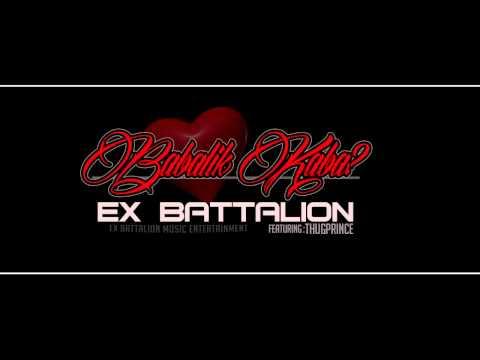 Babalik Kaba? - Ex Battalion Ft.Thugprince