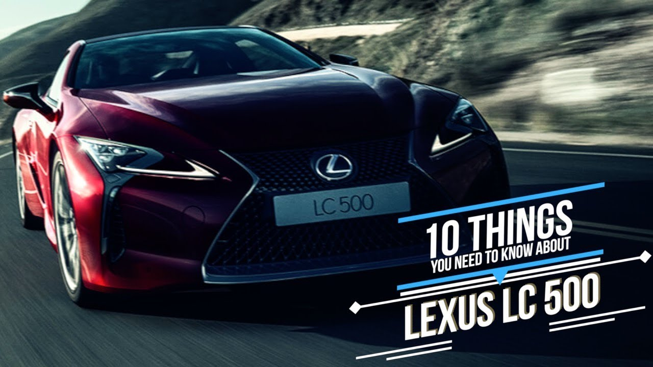 10 things about Lexus LC500 - YouTube