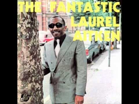 Laurel Aitken- I'll Never Love Another Girl The Way I Love You