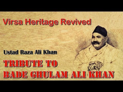 Tribute To Bade Ghulam Ali Khan - Ustad Raza Ali Khan - Virsa Heritage Revived