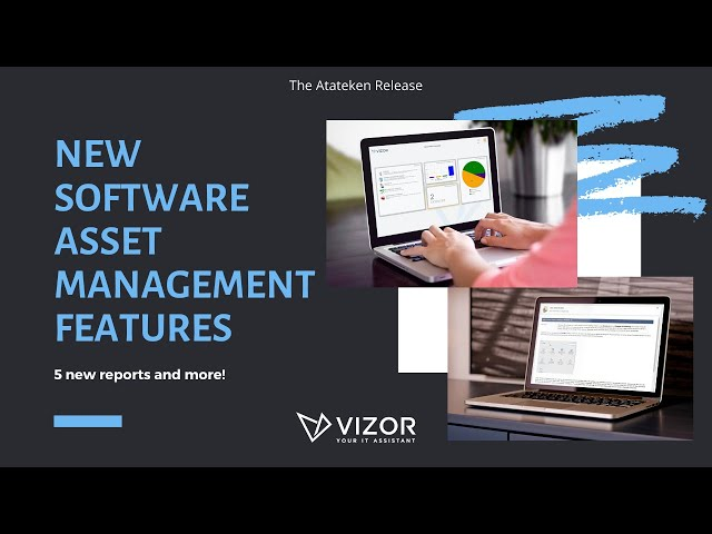 VIZOR's Atateken Release - Software Asset Management Features