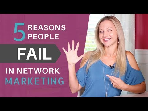 5 Reasons Why People Fail In Network Marketing